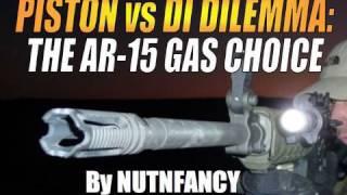 """Piston vs DI Dilemma:  """"The AR-15 Gas Choice"""" by Nutnfancy"""