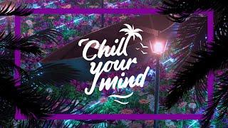 Viva La Panda & Anzano - Better [ChillYourMind Release]