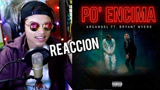 Arcangel - Po' Encima ft. Bryant Myers [Official Video]Reaccion !