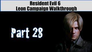 Resident Evil 6 Walkthrough (Leon Campaign) Pt. 28 - HE WONT DIE!!