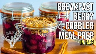 Breakfast Berry Cobbler Meal Prep / Pastel de Bayas para Desayuno