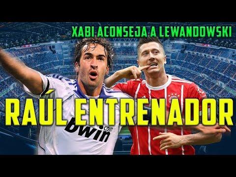 RAÚL SERÁ ENTRENADOR DEL REAL MADRID | XABI ALONSO aconseja a LEWANDOWSKI