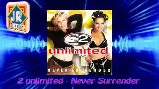 2 Unlimited - Never Surrender