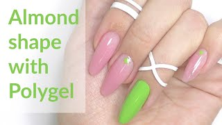 How To : Almond Nail Shape With Polygel
