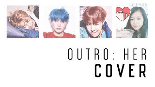 [Cover] BTS 방탄소년단 - OUTRO: HER (+English Lyrics)