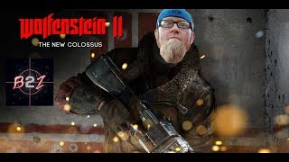 B2Z Plays: Wolfenstein 2: The New Colossus - Raging On Peeps!