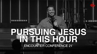 Pursuing Jesus in This Hour
