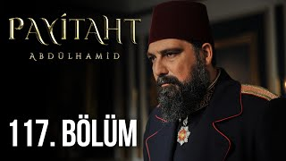 Payitaht Abdulhamid episode 117 with English subtitles Full HD
