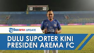 Dulu Suporter & hanya Mampu Beli Jersey Singo Edan KW, Crazy Rich Malang Kini Jadi Presiden Arema FC