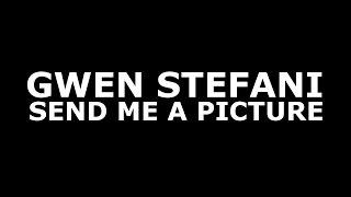 Gwen Stefani - Send Me a Picture (Official Lyrics)