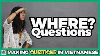 Learn Vietnamese Questions With 'Where'