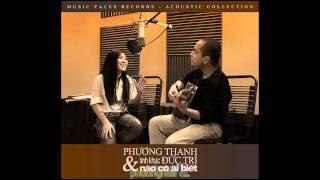 Phương Thanh - Nào Có Ai Biết (Audio)