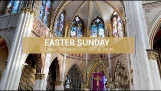 Bishop Vetter's Easter Sunday Message 2021