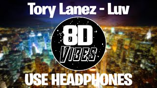Tory Lanez   Luv (8D Audio) 🎧USE HEADPHONES🎧