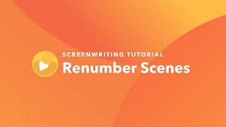 Screenwriting Tutorial: How to Renumber Scenes
