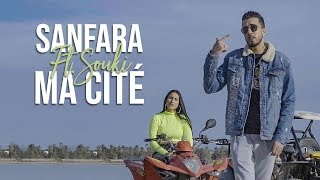 Sanfara Ft. Souki   Ma Cité (Clip Officiel)