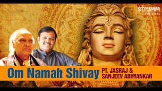 Om Namah Shivay- Shiv Dhun by Pt. Jasraj & Sanjeev Abhyankar
