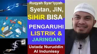 Sihir Setan JiN Bisa Pengaruhi Listrik & Jaringan - Ust Nuruddin - Ruqyah Palembang 2018