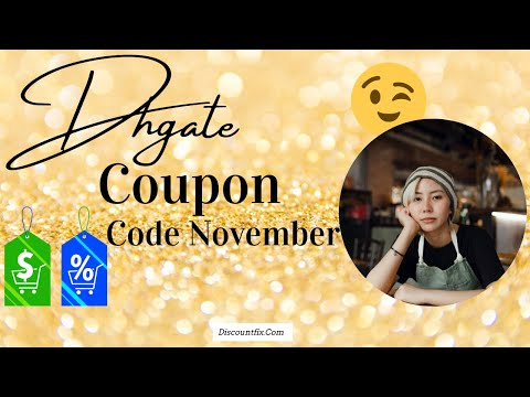 , title : 'Dhgate Coupon Code November 2021 - Dhgate Coupon Code 2021 Free Shipping Check It Out!'