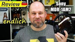 Sony MDR-1AM2 | endlich...