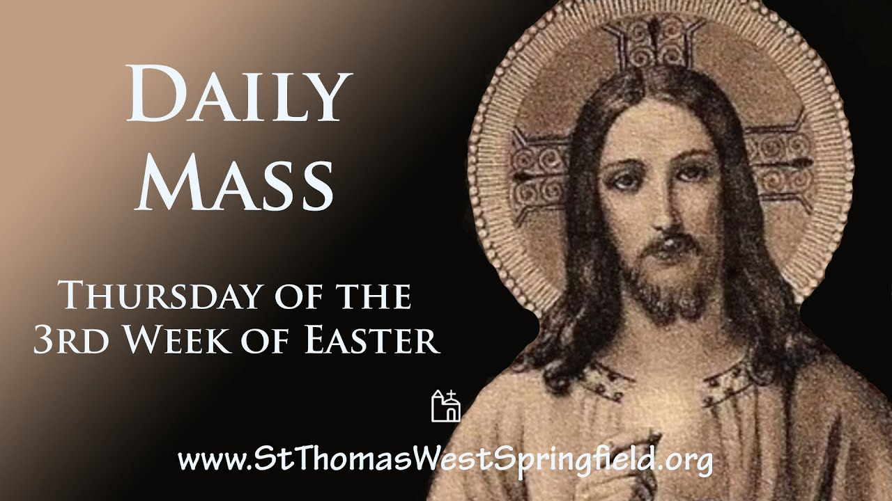 Daily Mass Online 22 April 2021 -St Thomas the Apostle West Springfield