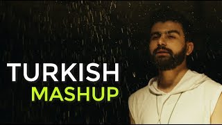 TURKİSH MASHUP