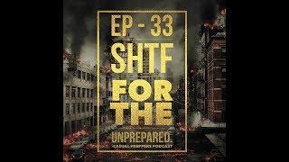 Episode 33 - SHTF for the Unprepared
