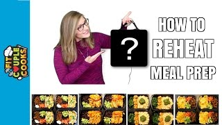 HOW TO REHEAT MEAL PREP