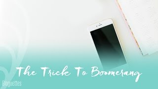 How To Use The Boomerang App