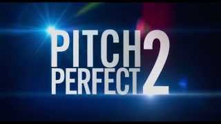 Pitch Perfect 2 - Official Trailer