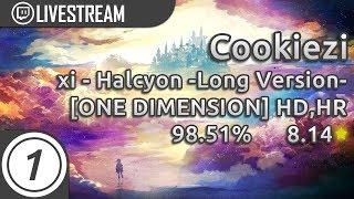 Cookiezi | xi - Halcyon -Long Version- [ONE DIMENSION] +HD,HR 98.51% 4xmisses (838pp w/o misses)