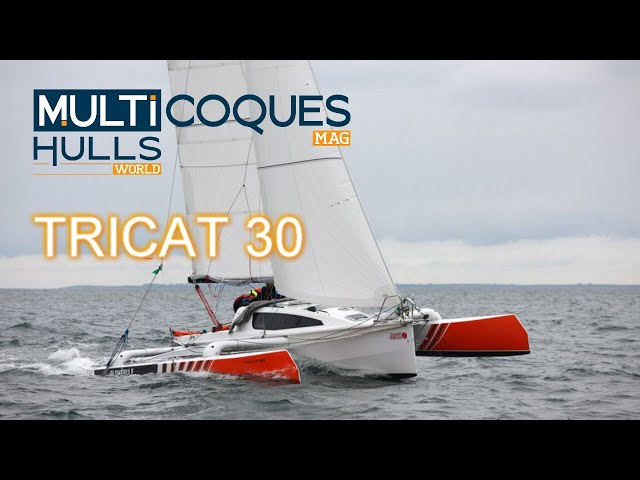 Boat review trimaran TRICAT 30 - Multihulls World - Multicoques Mag