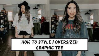 HOW TO STYLE | OVERSIZED GRAPHIC TEE