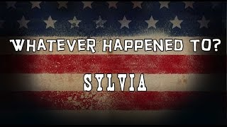 Whatever Happened To Sylvia?
