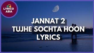 Jannat 2 - Tujhe Sochta Hoon (Lyrics) Lyrico TV Asia - YouTube