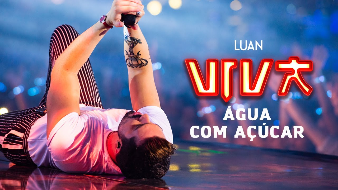 Luan Santana - água com açúcar (DVD VIVA) [Vídeo Oficial]
