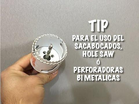 Tip de uso del saca bocados, hole saw o perforadoras bi metalicas