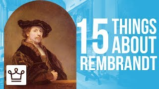 15 Things You Didn't Know About Rembrandt