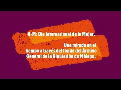 8-M: una mirada en el tiempo a través del fondo del Archivo General de la Diputación de Málaga