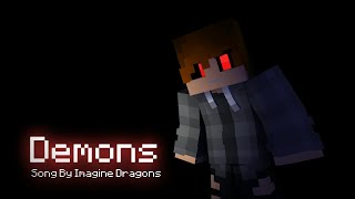 """""""Demons"""" - Minecraft Music Video Animation (Song By: Imagine Dragons)"""