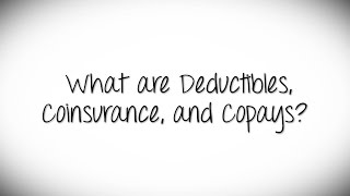 What Are Deductibles, Coinsurance, and Copays?