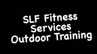 SLF Fitness Outdoor Training