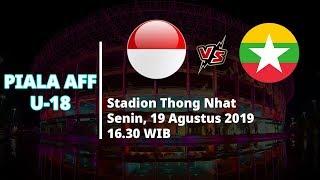 VIDEO: Live Streaming Perebutan Tempat Ketiga Piala AFF U 18, Indonesia Vs Myanmar, Senin (19/9)