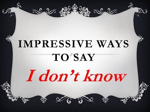 5 impressive ways to say 'I don't know.'|