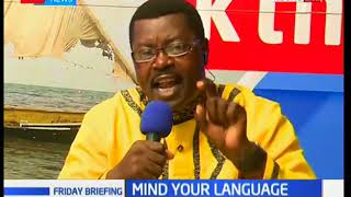 Mind your language with Willice Ochieng' 'The Word Master': Friday Briefing