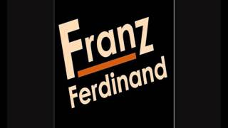 Franz Ferdinand - Come on Home
