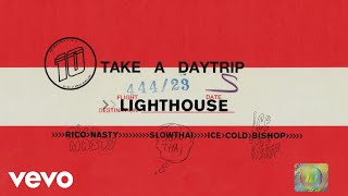 Take A Daytrip   Lighthouse (Official Audio) Ft. Rico Nasty, Slowthai, ICECOLDBISHOP