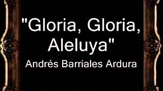 Gloria, Gloria, Aleluya - Andrés Barriales Ardura [AM]