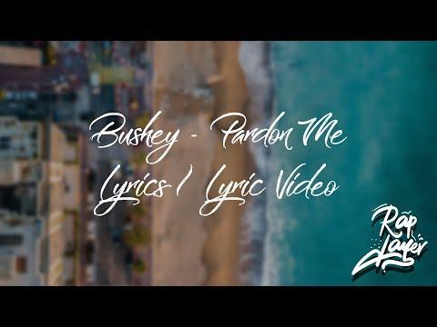 Bushey - Pardon Me (Prod. LexNour) [Official Lyrics / Lyric Video]