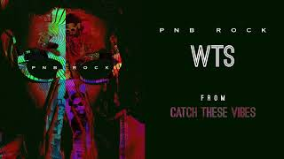 Wts (Audio) - PnB Rock (Video)